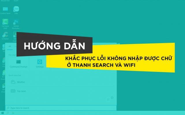 khac-phuc-loi-khong-nhap-duoc-o-thanh-search-va-wifi