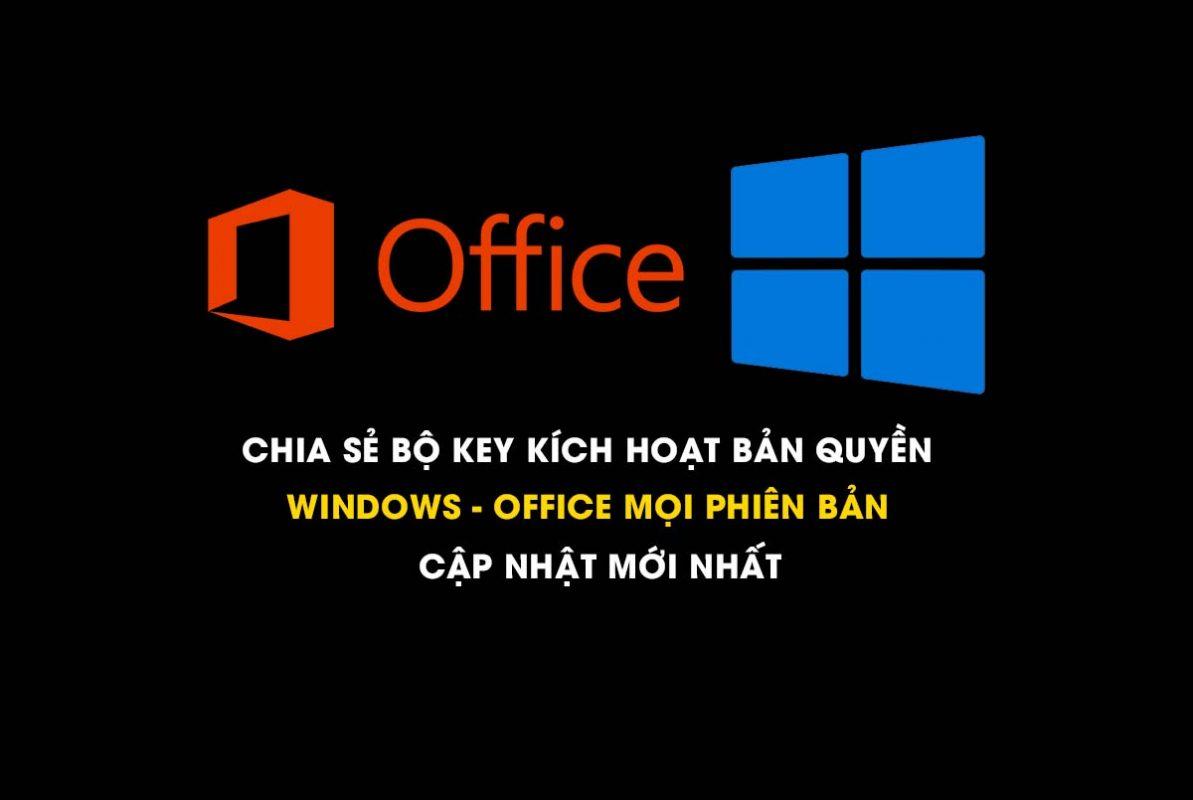 key-kich-hoat-windows-office-moi-phien-ban-moi-nhat